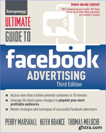 Ultimate Guide to Facebook Advertising: How to Access 1 Billion Potential Customers in 10 Minutes, 3rd Edition