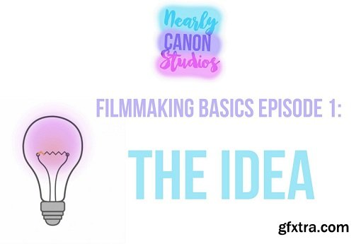 Filmmaking 101: All You Need To Make A Film