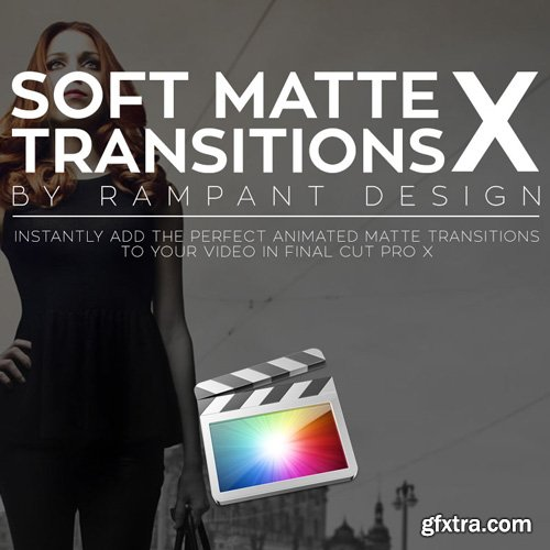 Rampant Design Tools - Soft Matte Transitions X - FCPX Plugin