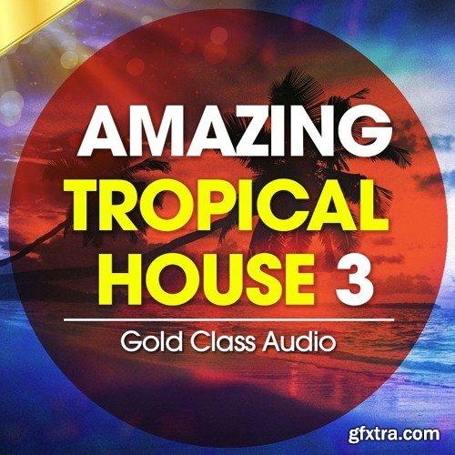 Gold Class Audio Amazing Tropical House Vol 3 WAV MiDi-DISCOVER