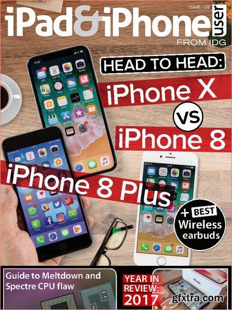 iPad & iPhone User - Issue 128 2018