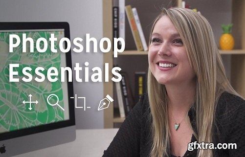 Learn Photoshop CC 2018: Fundamentals for Getting Started