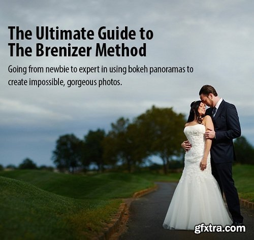 Fstoppers - The Ultimate Guide to the Brenizer Method