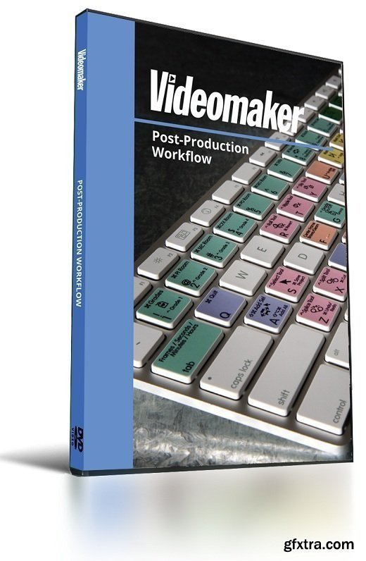 Videomaker - Post Production Workflow