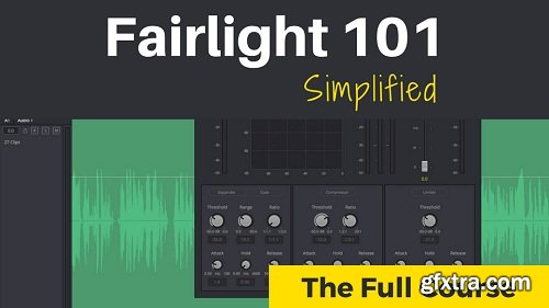 FilmSimplified - Fairlight 101 Simplified