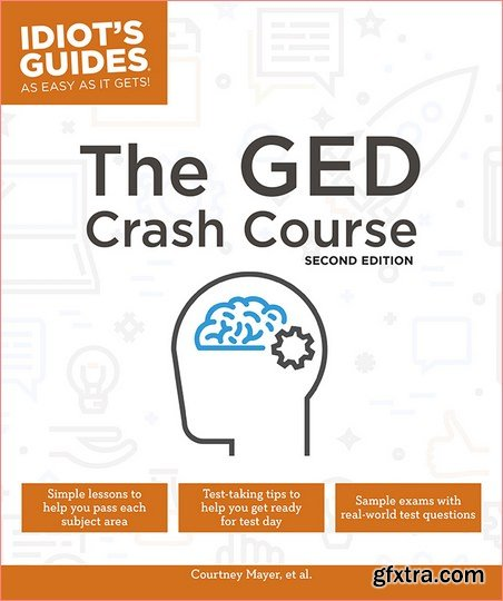 The GED Crash Course (Idiot's Guides), 2nd Edition
