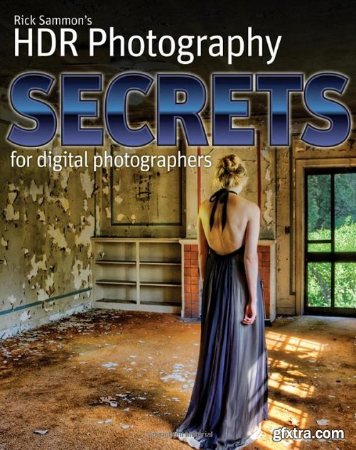 Rick Sammon\'s HDR Photography Secrets for Digital Photographers
