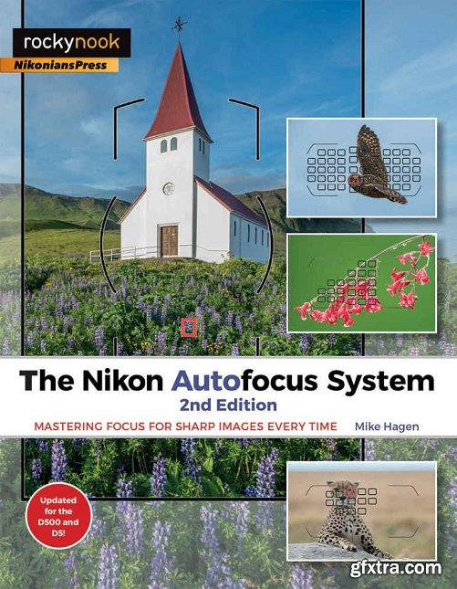 The Nikon Autofocus System: Mastering Focus for Sharp Images Every Time 2nd Edition