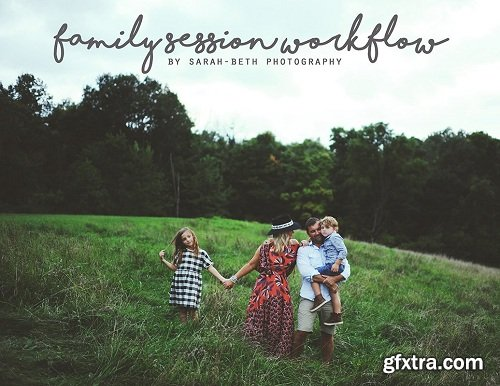 Sarah Beth Photography - Family Workflow Guide