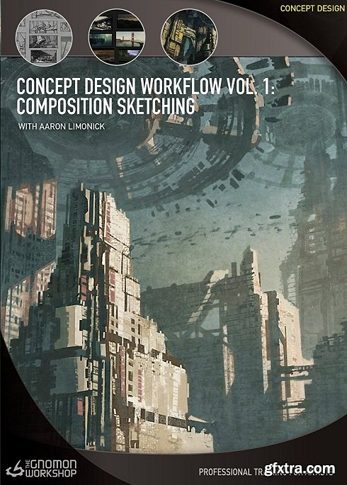 The Gnomon Workshop - Concept Design Workflow Vol 1: Composition Sketching