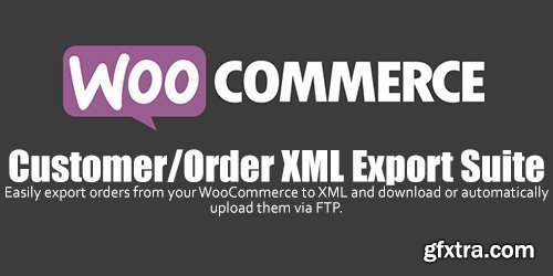 WooCommerce - Customer / Order XML Export Suite v2.3.6