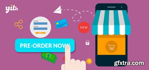 YiThemes - YITH Pre-Order for WooCommerce v1.4.5