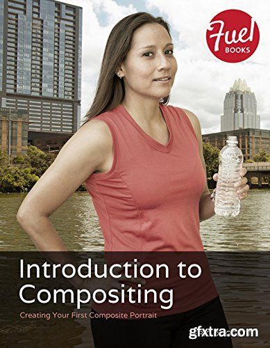 Introduction to Compositing: Creating Your First Composite Portrait (Fuel)
