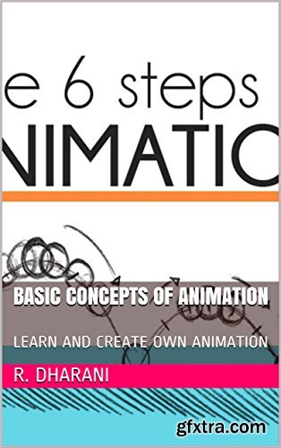 Basic Concepts of Animation: Learn and Create Own Animation