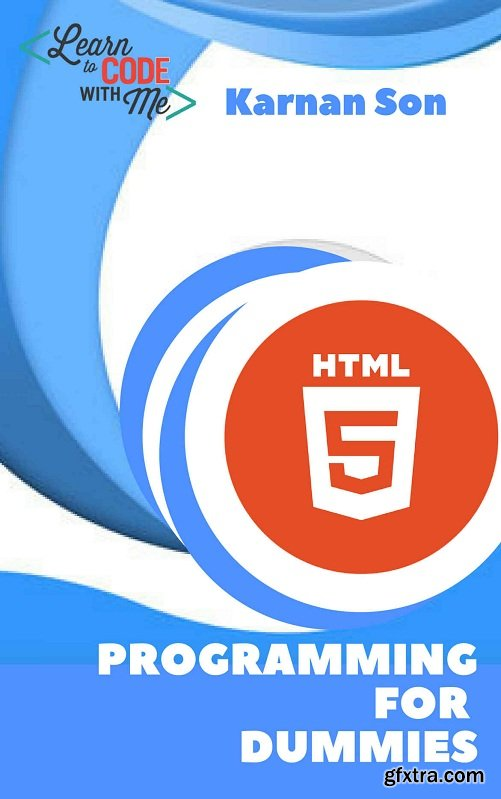 HTML & HTML5 For Dummies: The Simplified Beginner\'s Guide To Learn HTML (HTML, HTML5, HTML and CSS)