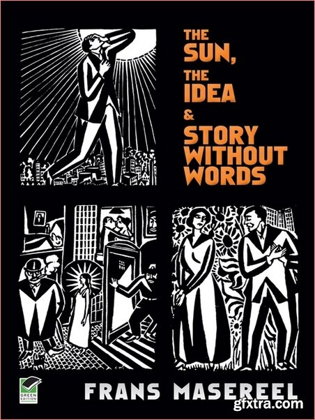 The Sun, The Idea & Story Without Words: Three Graphic Novels