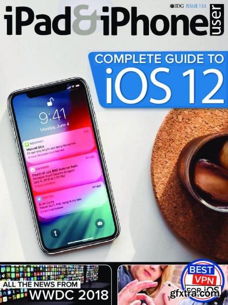 iPad & iPhone User – Issue 133 2018