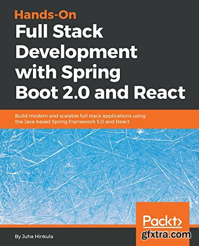 Hands-On Full Stack Development with Spring Boot 2.0 and React