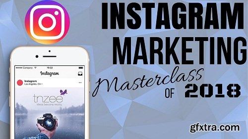 Instagram Marketing Masterclass of 2018