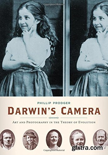 Darwin\'s Camera: Art and Photography in the Theory of Evolution