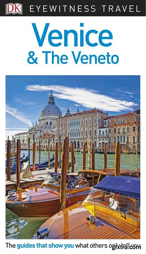 DK Eyewitness Travel Guide: Venice & the Veneto, 2018 Edition