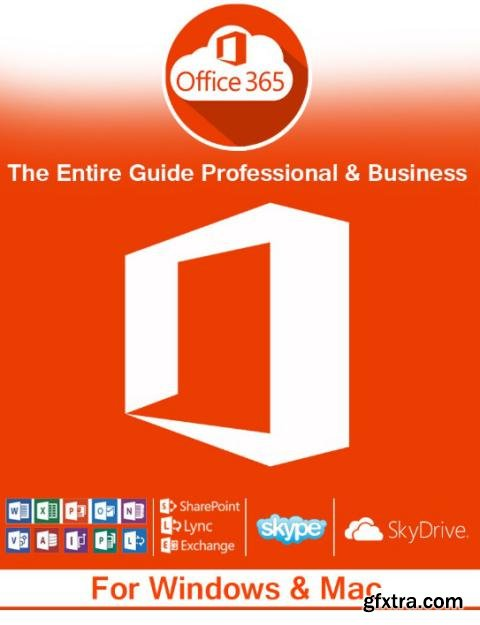 MS Office 365: The Entire Guide Professional & Business
