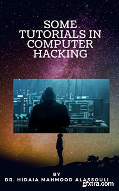 Some Tutorials In Computer Hacking