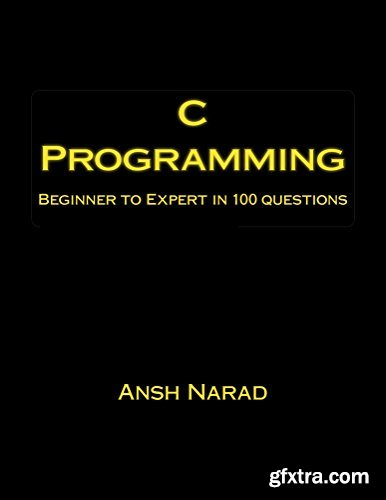 C Programming: Beginner to Expert in 100 Questions