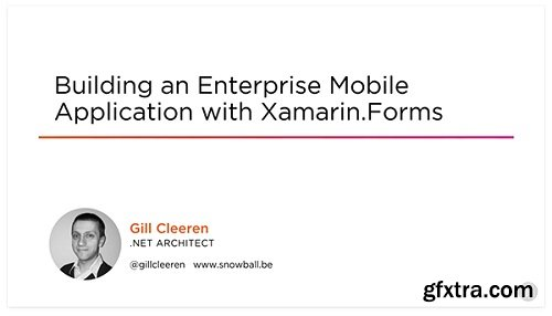 Building an Enterprise Mobile Application with Xamarin.Forms