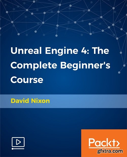 Unreal Engine 4: The Complete Beginner\'s Course (2018)