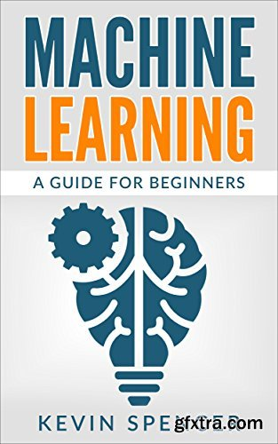 Machine Learning: A Guide For Beginners