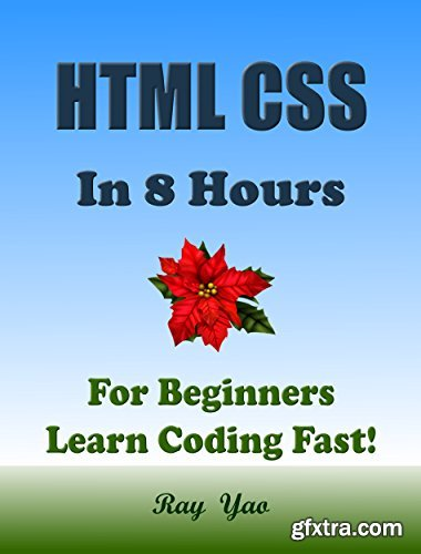 HTML CSS: In 8 Hours, For Beginners, Learn Coding Fast!