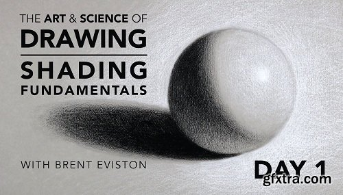 The Art & Science of Drawing: Shading Fundamentals: Day 1