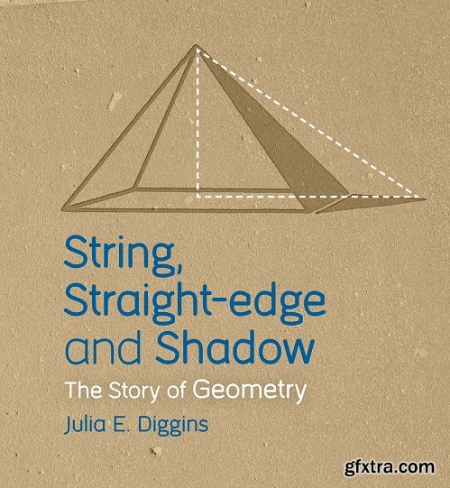 String, Straight-edge and Shadow: The Story of Geometry