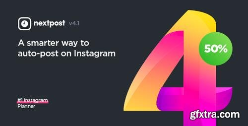 CodeCanyon - Instagram Auto Post & Scheduler - Nextpost Instagram v4.1- 19456996 - NULLED