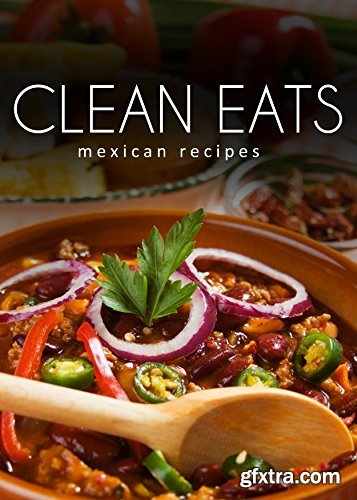 Clean Eats: Mexican Recipes
