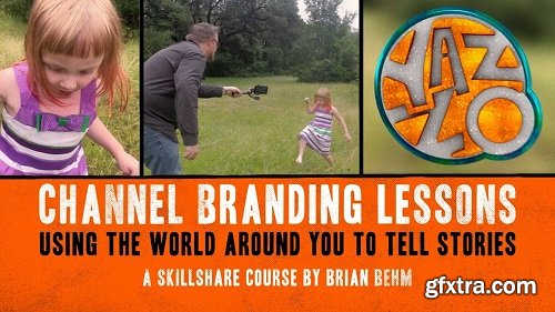 Channel Branding Lessons - Using The World Around You To Tell Stories