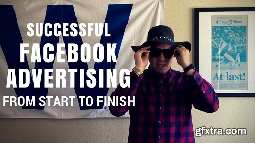 Successful Facebook Advertising From Start To Finish