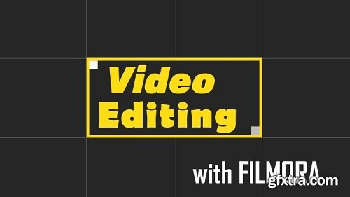 VIDEO EDITING: Create Great Looking Videos Using FILMORA