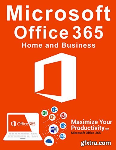 Microsoft Office 365: Full Course Home And Business