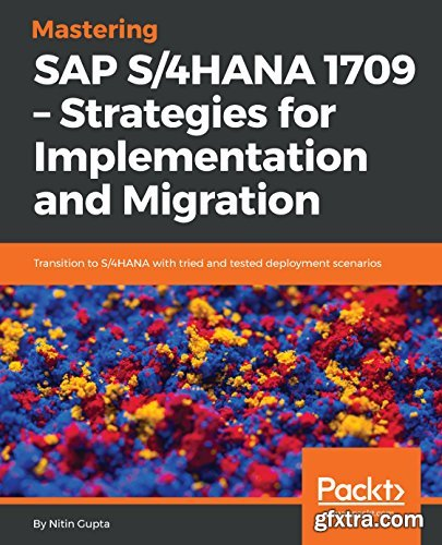 Mastering SAP S/4HANA 1709 – Strategies for Implementation and Migration
