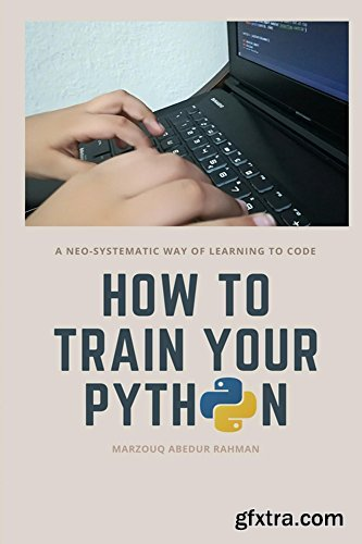 How to train your Python: A hilarious way of learning how to code with Python