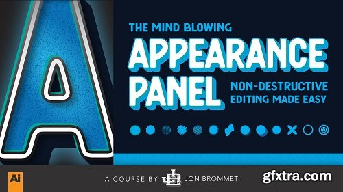 The Mind Blowing Appearance Panel: Non-Destructive Editing Made Easy!
