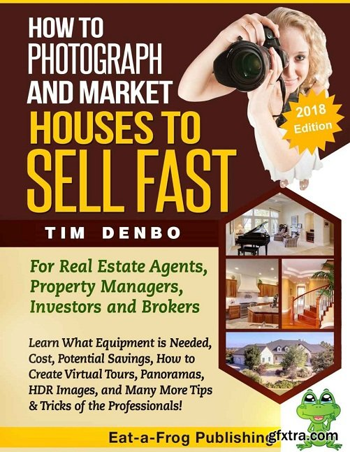 How to Photograph and Market Houses to Sell Fast