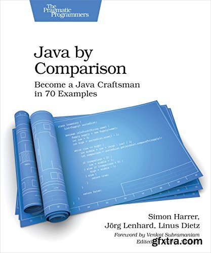 Java by Comparison - Become a Java Craftsman in 70 Examples