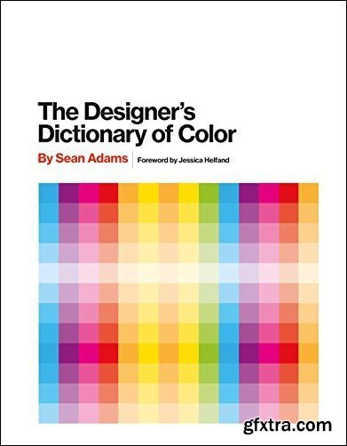 The Designer\'s Dictionary of Color