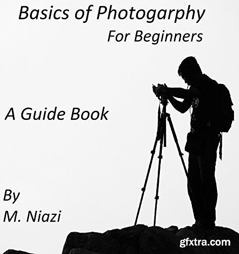 Basics of Photography: For Beginners