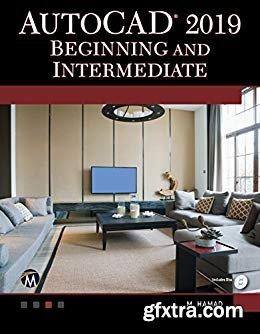 AutoCAD 2019: Beginning and Intermediate