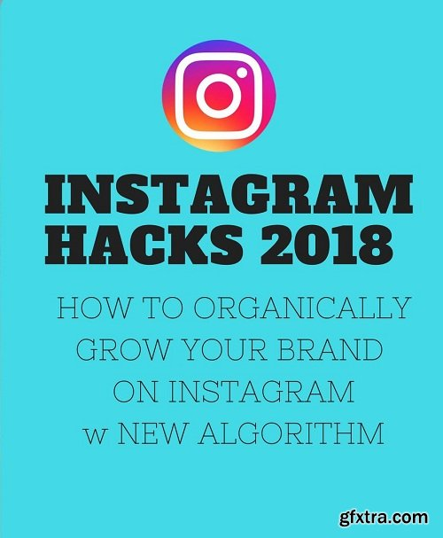 Hacks to Organically Grow Your Instagram in 2018