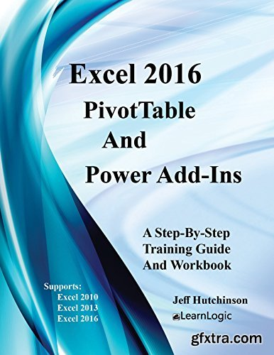 Excel 2016 PivotTables And PowerPivot (Excel 2016 Level 4)